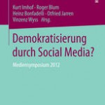 Kurz notiert: »Demokratisierung durch Social Media?« (Mediensymposium Band 13)