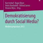 Kurz notiert: »Demokratisierung durch Social Media?« (Mediensymposium Band 13)