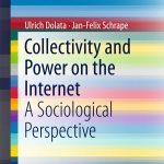 Kurz notiert: Rezension zu »Collectivity and Power on the Internet«