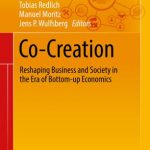 Kurz notiert: »Co-Creation. Reshaping Business and Society in the Era of Bottom-up Economics«
